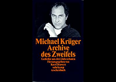 Michael Krüger, »Archive des Zweifels. Gedichte aus drei Jahrzehnten«